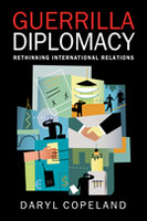 Guerrilla Diplomacy: Rethinking International Relations